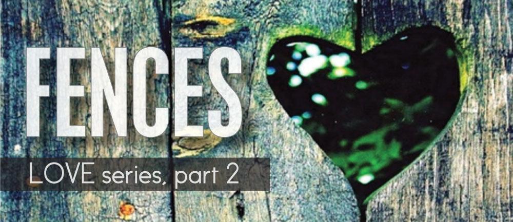 FENCES - Love Series, Part 2