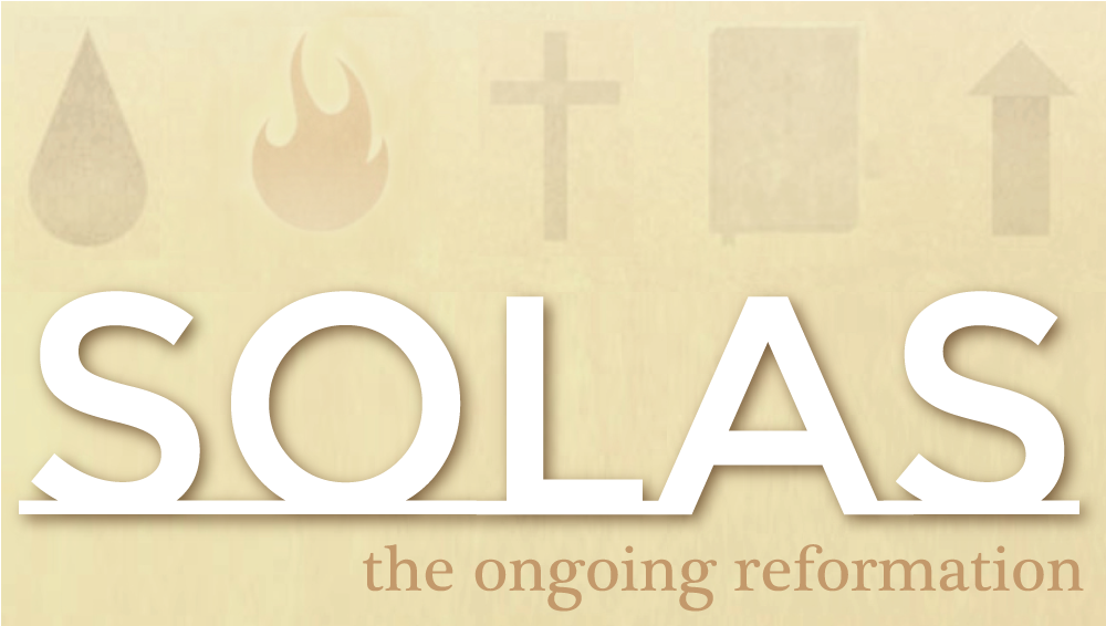 SOLAS | The Ongoing Reformation