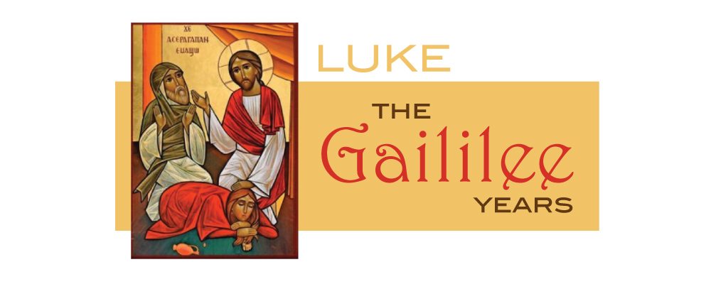 Luke - The Gaililee Years