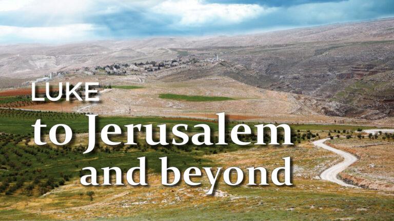 Luke-Jerusalem and Beyond