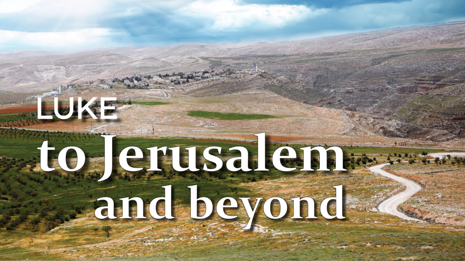 Luke-Jerusalem and Beyond