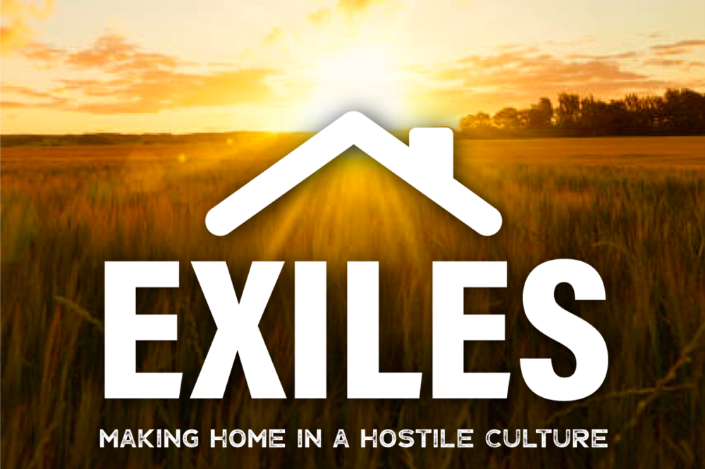 EXILES - Making Home in a Hostile Culture
